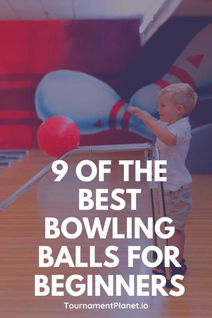 9 Of The Best Bowling Balls For Beginners