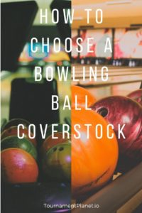 How To Choose A Bowling Ball Coverstock