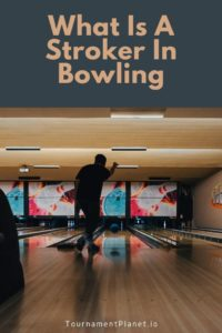 What Is A Stroker In Bowling