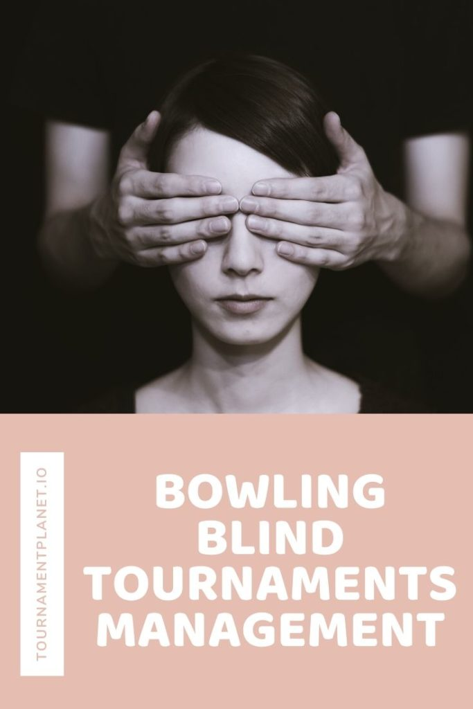 Bowling Blind Tournaments Management