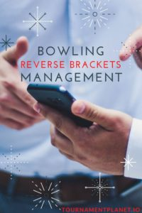 Bowling Reverse Brackets Management
